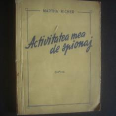 MARTHA RICHER - ACTIVITATEA MEA DE SPIONAJ, Alta editura