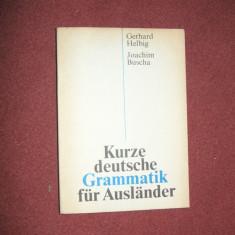 Kurze deutsche Grammatik fur Auslander - Gerhard Helbig, Joachim Buscha - Curs Limba Germana