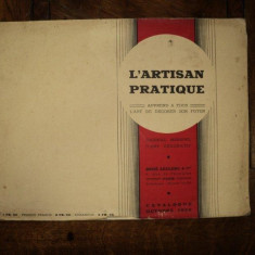 L'Artisan Practique, Jurnal de arta decorativa, Paris 1936 - Carte veche