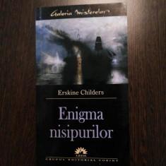 ENIGMA NISIPURILOR - Erskine Childers - Leda, 2005, 445 p. - Roman