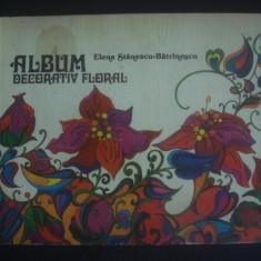 ELENA STANESCU BATRANESCU - ALBUM DECORATIV FLORAL