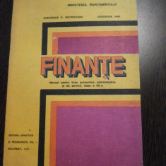 FINANTE * Manual cl. XII -a - Gh. D. Bistriceanu, Gheorghe Ana - 1993, 214 p. - Manual scolar didactica si pedagogica, Clasa 12, Didactica si Pedagogica, Alte materii