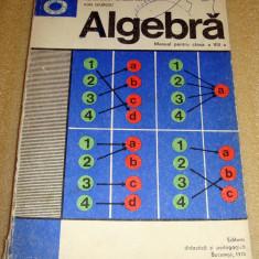 Algebra clasa a VIII a - I. Olivotto / C. Ionescu - Bujor / Ion Giurgiu - Culegere Matematica