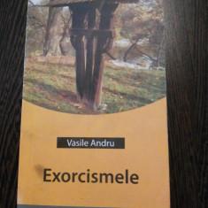 EXORCISMELE * Sindromul de Posesiune si Terapia lui - Vasile Andru - 2004, 157p. - Carte paranormal