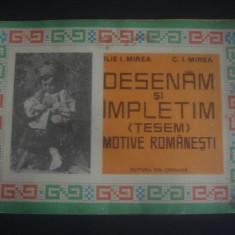 ILIE I. MIREA, C. I. MIREA - DESENAM SI IMPLETIM, TESEM MOTIVE ROMANESTI