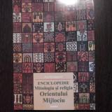 ENCICLOPEDIE * Mitologia si Religia ORIENTULUI MIJLOCIU - Jan Knappert - 2003
