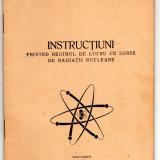 INSTRUCTIUNI REGIMUL DE LUCRU CU SURSE DE RADIATII NUCLEARE 1962 - Carti Energetica