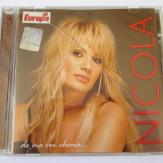 CD NICOLA ALBUMUL DE VA MAI CHEMA... CAT MUSIC 2004 - Muzica Pop