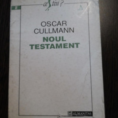 NOUL TESTAMENT -- Oscar Cullmann - Humanitas, 1993, 188 p.