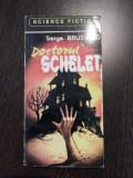 DOCTORUL SCHELET - Serge Brussolo - editura Savas Press, 1993, 210 p.
