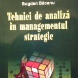 TEHNICI DE ANALIZA IN MANAGEMENTUL STRATEGIC - BOGDAN BACANU
