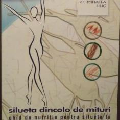 SILUETA CARE DE PRINDE - GHID DE NUTRITIE PENTRU SILUETA TA - DR. MIHAELA BILIC - Carte Dietoterapie