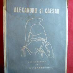 Plutarh - Alexandru si Caesar - cca.1943 ,trad. N.L.Barbu ,Ed.Casa Scoalelor