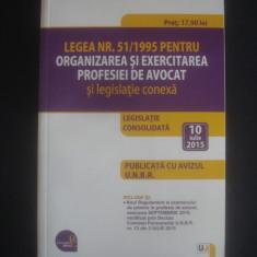 LEGEA NR 51/1995 PENTRU ORGANIZAREA SI EXERCITAREA PROFESIEI DE AVOCAT - Carte Legislatie