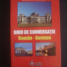 ROXANA PUSCASU - GHID DE CONVERSATIE ROMAN GERMAN - Curs Limba Germana Altele