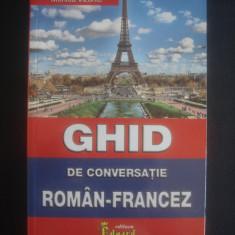 MONICA VIZONIE - GHID DE CONVERSATIE ROMAN FRANCEZ - Curs Limba Franceza Altele