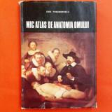 MIC ATLAS DE ANATOMIA OMULUI Dem Theodorescu Editia a II a an 1982