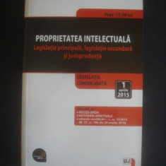 PROPRIETATEA INTELECTUALA - LEGISLATIE PRINCIPALA, SECUNDARA SI JURISPRUDENTA - Carte Legislatie