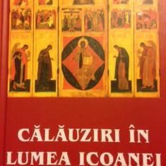 CALAUZIRI IN LUMEA ICOANEI - Vladimir Lossky, Leonid Uspensky - Carti ortodoxe