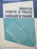 Indreptar teoretic si practic pentru parcelare si trasare (terenuri) -G. Ionescu