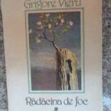 Radacina De Foc - Grigore Vieru, 533743 - Carte poezie