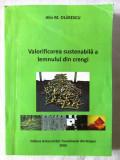 """""""VALORIFICAREA SUSTENABILA A LEMNULUI DIN CRENGI"""", Alin  M. Olarescu, 2009, Alta editura"""
