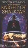 Roger Zelazny - Knight of Shadows (Amber Series #9)