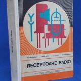 GR. ANTONESCU - RECEPTOARE RADIO ( CONSTRUCTIE SI DEPANARE ) - 1977