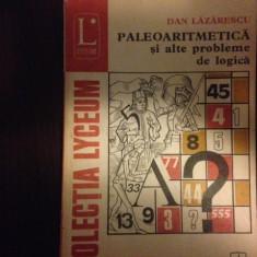 Dan Lăzărescu, PALEO- ARITMETICA ȘI ALTE PROBLEME DE LOGICĂ