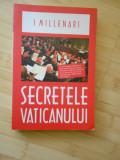 I. MILLENARI--SECRETELE VATICANULUI