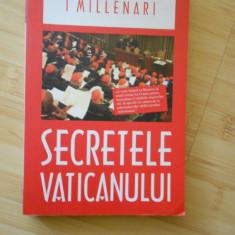 I. MILLENARI--SECRETELE VATICANULUI - Istorie