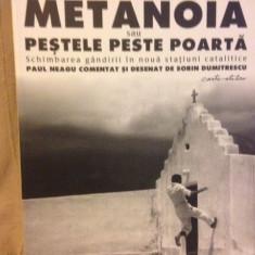 METANOIA SAU PESTELE PESTE POARTA, PAUL NEAGU COMENTAT DE SORIN DUMITRESCU