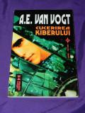 A E Van Vogt - Cucerirea Kiberului science fiction editura vremea (5789