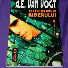 A E Van Vogt - Cucerirea Kiberului science fiction editura vremea (5789 - Carte SF