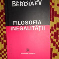 Filosofia inegalitatii an 2005/370pag- Berdiaev - Carte Filosofie