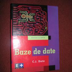 C. J. DATE - BAZE DE DATE - EDITIA A OPTA - 2005 - Carte Informatica