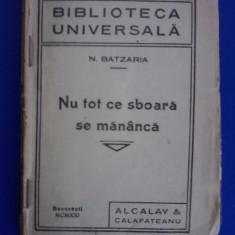 Nu tot ce sboara, se mananca - N. Batzaria / C17P - Carte veche