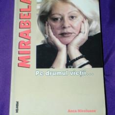 Mirabela Dauer pe drumul vietii - Anca Nicoleanu (4510 - Biografie