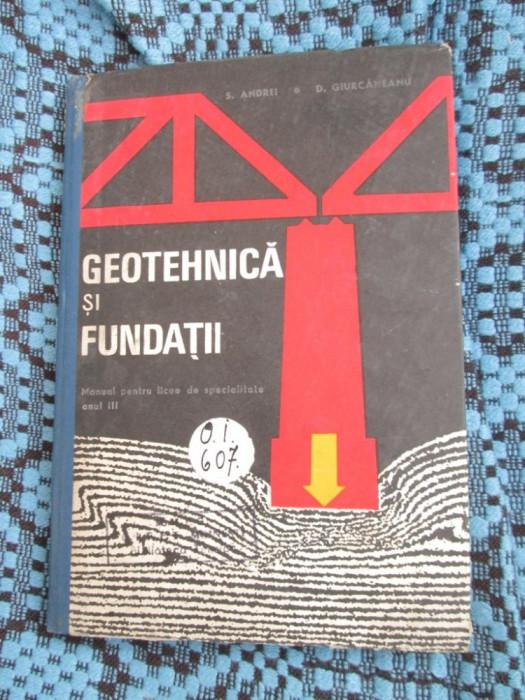 GEOTEHNICA SI FUNDATII. MANUAL (1971) + O ANEXA! - S ANDREI / D. GIURCANEANU