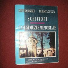 Scriitori - Case si muzee memoriale - Cristina Ionescu, Luminita Cornea - Carte Antologie
