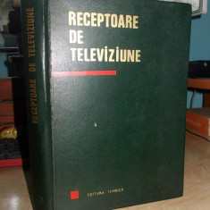 NICOLAE SOTIRESCU - RECEPTOARE DE TELEVIZIUNE - ED.II-A - 1967