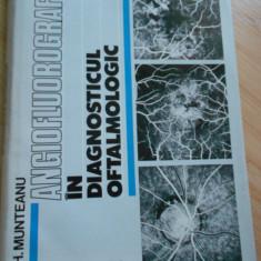 GH. MUNTEANU-ANGIOFLUOROGRAFIA IN DIAGNOSTICUL OFTALMOLOGIC - 1981 - Carte Oftalmologie