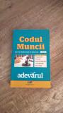 Codul muncii pe intelesul tuturor// 2011