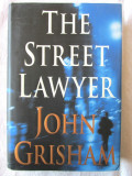"""THE STREET LAWYER"", John Grisham, 1998. Carte  in limba engleza. Noua"