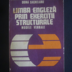 A. BANTAS, G GALATEANU, D SACHELARIE - LIMBA ENGLEZA PRIN EXERCITII STRUCTURALE