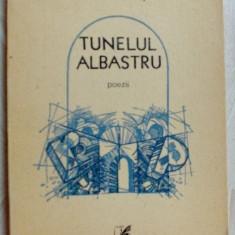 RADU PATRASCANU-TUNELUL ALBASTRU(POEZII)[volum postum 1988/pref. VALERIU ANANIA] - Carte poezie