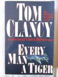 """""""EVERY MAN A TIGER"""", Tom Clancy, 2000. Carte  in limba engleza. Carte noua"""