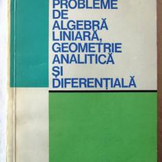PROBLEME DE ALGEBRA LINIARA, GEOMETRIE ANALITICA SI DIFERENTIALA, Udriste, 1976 - Culegere Matematica