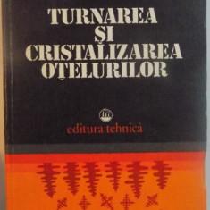 TURNAREA SI CRISTALIZAREA OTELURILOR, 1980