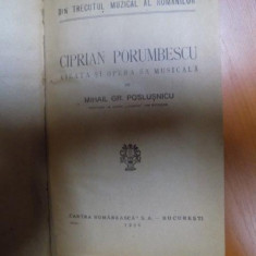 CIPRIAN PORUMBESCU, VIEATA SI OPERA SA MUSICALA de MIHAIL GR. POSLUSNICU, BUC. 1926/ CIPRIAN PORUMBESCU, ICOANE DIN FRAMANTARILE UNUI SUFLET DE ARTI - Muzica Dance